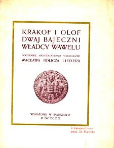 Krakof i Olof, dwaj bajeczni władcy Wawelu : dociekanie archeologiczno filologiczne