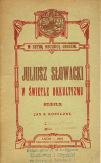 Juliusz Słowacki w świetle okkultyzmu : studyum