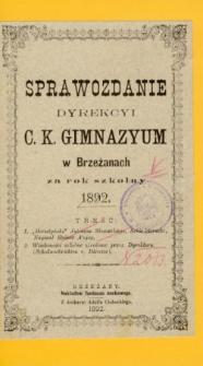 Sprawozdanie Dyrektora C. Kr. Wyższego Gimnazyum w Brzeżanach za rok szkolny 1892