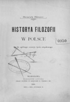 Historya filozofii w Polsce : na tle ogólnego rozwoju życia umysłowego
