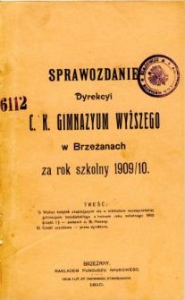 Sprawozdanie Dyrekcyi C. K. Wyższego Gimnazyum w Brzeżanach za rok szkolny 1909/10