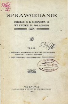 Sprawozdanie Dyrekcyi C. K. Gimnazyum VI. we Lwowie za rok szkolny 1906/7