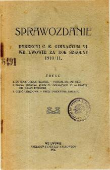 Sprawozdanie Dyrekcyi C. K. Gimnazyum VI. we Lwowie za rok szkolny 1910/11