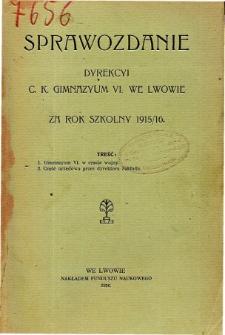 Sprawozdanie Dyrekcyi C. K. Gimnazyum VI. we Lwowie za rok szkolny 1915/16