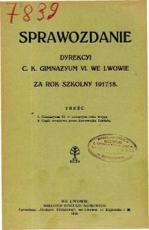 Sprawozdanie Dyrekcyi C. K. Gimnazyum VI. we Lwowie za rok szkolny 1917/18