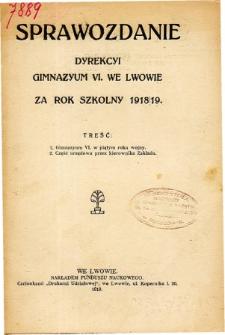 Sprawozdanie Dyrekcyi C. K. Gimnazyum VI. we Lwowie za rok szkolny 1918/19