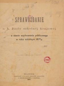 Sprawozdanie c. k. Rady szkolnej krajowej o stanie wychowania publicznego w roku szkolnym 1875/1876
