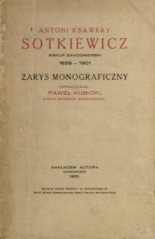 Antoni Ksawery Sotkiewicz, biskup sandomierski 1826-1901 : zarys monograficzny