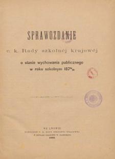 Sprawozdanie c. k. Rady szkolnej krajowej o stanie wychowania publicznego w roku szkolnym 1878/1879
