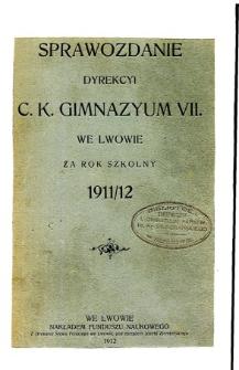 Sprawozdanie Dyrekcyi C. K. VII Gimnazyum we Lwowie za rok szkolny 1911/12