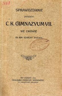 Sprawozdanie Dyrekcyi C. K. VII Gimnazyum we Lwowie za rok szkolny 1912/1913