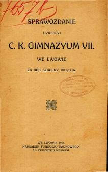 Sprawozdanie Dyrekcyi C. K. VII Gimnazyum we Lwowie za rok szkolny 1915/1916