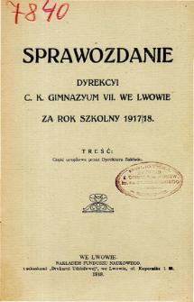 Sprawozdanie Dyrekcyi C. K. VII Gimnazyum we Lwowie za rok szkolny 1917/18