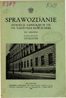 Sprawozdanie Dyrekcji Gimnazjum VII. im. Tadeusza Kościuszki we Lwowie za rok szkolny 1934/1935