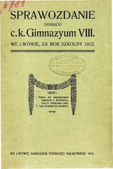 Sprawozdanie Dyrekcyi C. K. Gimnazyum VIII we Lwowie za rok szkolny 1912
