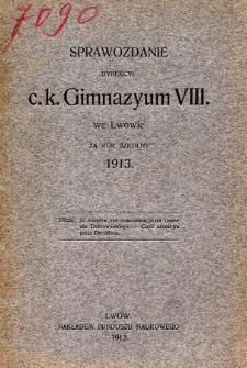 Sprawozdanie Dyrekcyi C. K. Gimnazyum VIII we Lwowie za rok szkolny 1913