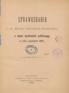 Sprawozdanie c. k. Rady szkolnej krajowej o stanie wychowania publicznego w roku szkolnym 1880/1881