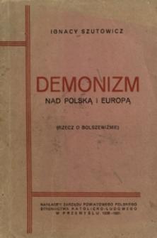 Demonizm nad Polską i Europą : (rzecz o bolszewiźmie)