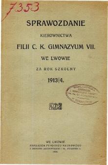 Sprawozdanie Kierownictwa Filii C. K. Gimnazyum VII we Lwowie za rok szkolny 1913/4