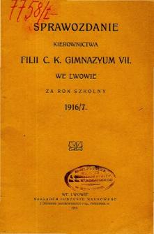 Sprawozdanie Kierownictwa Filii C. K. Gimnazyum VII we Lwowie za rok szkolny 1916/7