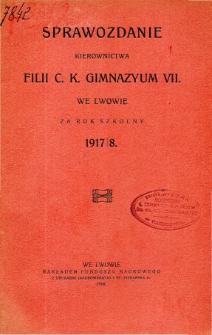 Sprawozdanie Kierownictwa Filii C. K. Gimnazyum VII we Lwowie za rok szkolny 1917/8