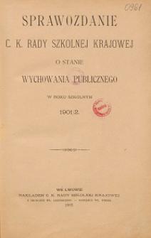 Sprawozdanie c. k. Rady szkolnej krajowej o stanie wychowania publicznego w roku szkolnym 1901/1902