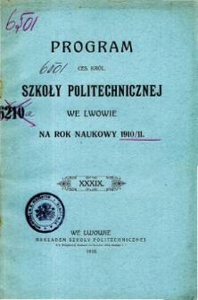 Program C. K. Szkoły Politechnicznej we Lwowie na rok naukowy 1910/1911