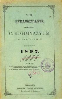 Sprawozdanie Dyrekcyi C. K. Gimnazyum w Jarosławiu za rok szkolny 1892