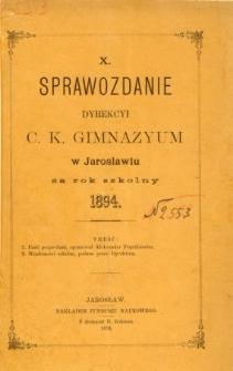Sprawozdanie Dyrekcyi C. K. Gimnazyum w Jarosławiu za rok szkolny 1894