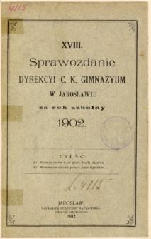 Sprawozdanie Dyrekcyi C. K. Gimnazyum w Jarosławiu za rok szkolny 1902
