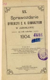 Sprawozdanie Dyrekcyi C. K. Gimnazyum w Jarosławiu za rok szkolny 1904
