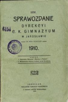 Sprawozdanie Dyrekcyi C. K. Gimnazyum w Jarosławiu za rok szkolny 1910