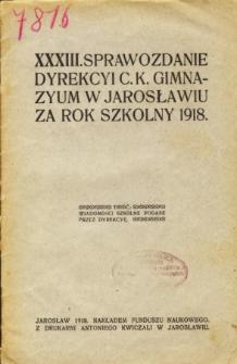 Sprawozdanie Dyrekcyi C. K. Gimnazyum w Jarosławiu za rok szkolny 1918