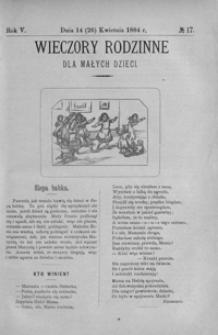 Wieczory Rodzinne dla Małych Dzieci. 1884, R. 5, nr 17 (14 (26) kwietnia)