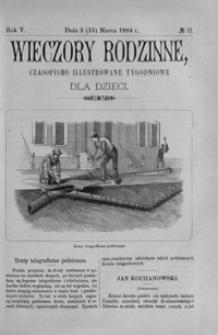 Wieczory Rodzinne: czasopismo illustrowane tygodniowe dla dzieci. 1884, R. 5, nr 11 (3 (15) marca)