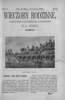 Wieczory Rodzinne: czasopismo illustrowane tygodniowe dla dzieci. 1884, R. 5, nr 23 (26 maja (7 czerwca))