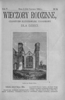 Wieczory Rodzinne: czasopismo illustrowane tygodniowe dla dzieci. 1884, R. 5, nr 24 (2 (14) czerwca)