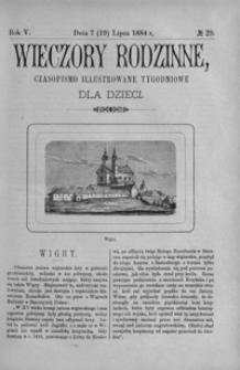 Wieczory Rodzinne: czasopismo illustrowane tygodniowe dla dzieci. 1884, R. 5, nr 29 (7 (19) lipca)