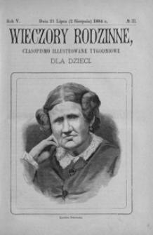 Wieczory Rodzinne: czasopismo illustrowane tygodniowe dla dzieci. 1884, R. 5, nr 31 (21 lipca (2 sierpnia))
