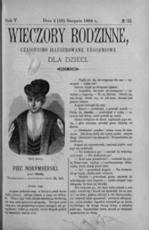 Wieczory Rodzinne: czasopismo illustrowane tygodniowe dla dzieci. 1884, R. 5, nr 33 (4 (16) sierpnia)