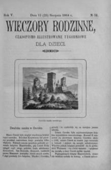 Wieczory Rodzinne: czasopismo illustrowane tygodniowe dla dzieci. 1884, R. 5, nr 34 (11 (23) sierpnia)