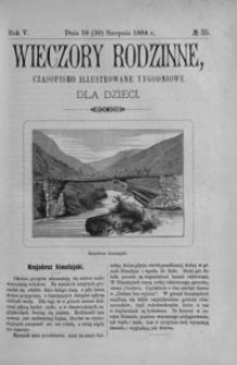 Wieczory Rodzinne: czasopismo illustrowane tygodniowe dla dzieci. 1884, R. 5, nr 35 (18 (30) sierpnia)