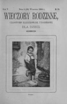 Wieczory Rodzinne: czasopismo illustrowane tygodniowe dla dzieci. 1884, R. 5, nr 38 (8 (20) września)