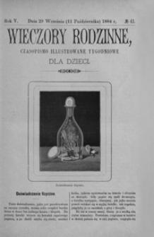 Wieczory Rodzinne: czasopismo illustrowane tygodniowe dla dzieci. 1884, R. 5, nr 41 (29 września (11 października))