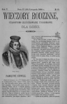 Wieczory Rodzinne: czasopismo illustrowane tygodniowe dla dzieci. 1884, R. 5, nr 48 (17 (29) listopada)