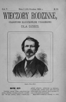 Wieczory Rodzinne: czasopismo illustrowane tygodniowe dla dzieci. 1884, R. 5, nr 50 (1 (13) grudnia)