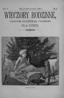 Wieczory Rodzinne: czasopismo illustrowane tygodniowe dla dzieci. 1884, R. 5, nr 51 (8 (20) grudnia)