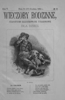 Wieczory Rodzinne: czasopismo illustrowane tygodniowe dla dzieci. 1884, R. 5, nr 52 (15 (27) grudnia)