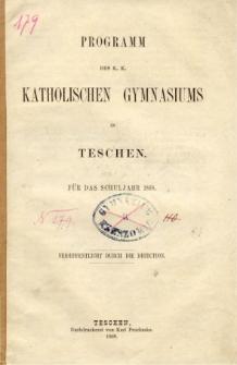 Programm des K. K. Katholischen Gymnasiums in Teschen fur das Schuljahr 1868