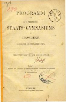 Programm des K. K. Vereinigten Staats-Gymnasiums in Teschen am Schlusse des Schuljahres 1874/75